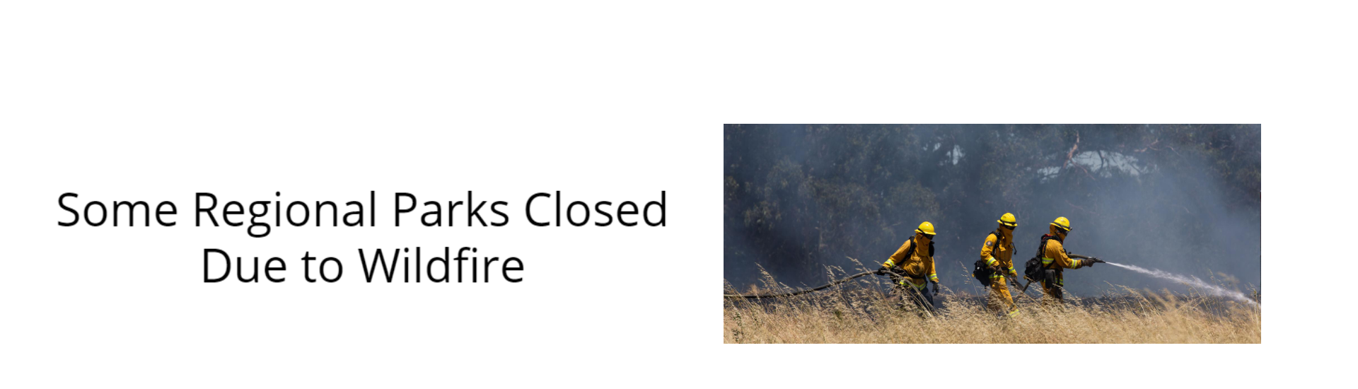 Some Regional Parks Closed Due to Wildfire